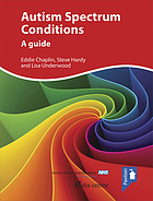Autism Spectrum Conditions : a Guide
