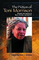 The fiction of Toni Morrison : reading and writing on race, culture, and identity