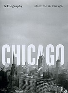 Chicago : a biography
