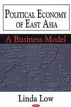 Political economy of East Asia : a business model
