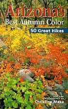Arizona's best autumn color : 50 great hikes