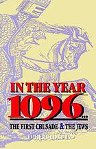 In the year 1096 : the First Crusade and the Jews