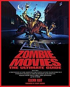Zombie movies : the ultimate guide