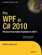 Pro WPF in C♯ 2010 : Windows presentation foundation in .NET 4.0