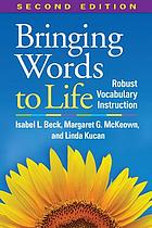 Bringing words to life : robust vocabulary instruction