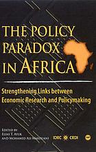 The policy paradox in Africa : strengthening links between economic research and policymaking