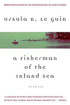A fisherman of the inland sea : science fiction stories
