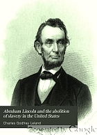 Abraham Lincoln and the abolition of slavery in the United States,