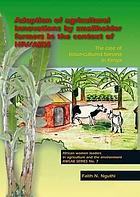 Adoption of agricultural innovations by smallholder farmers In the context of HIV/AIDS : the case of tissue-cultured banana in Kenya