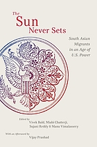 The sun never sets : South Asian migrants in an age of U.S. power