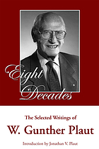 Eight decades : the selected writings of W. Gunther Plaut