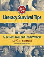 Best ever literacy survival tips : 72 lessons you can't teach without
