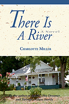 There is a river : a novel