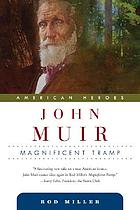 John Muir : magnificent tramp
