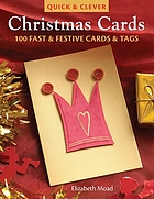 Christmas cards : 100 fast & creative cards & tags