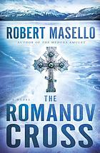 The Romanov cross : a novel