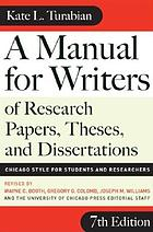 A manual for writers of research papers, theses and dissertations : Chicago style for students and researchers