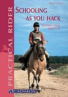 Schooling as you hack : getting your horse fit
