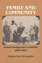 Family and community : Italian immigrants in Buffalo, 1880-1930