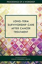 Long-term survivorship care after cancer treatment : proceedings of a workshop