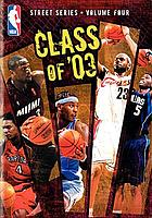 NBA street series. : Volume four class of '03.
