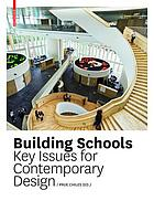 Building schools : key issues for contemporary design