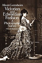 Victorian and Edwardian fashion : a photographic survey