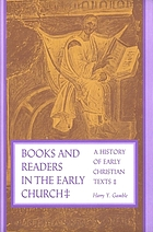 Books and readers in the early church : a history of early Christian texts