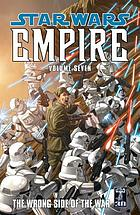 Star wars empire. Volume seven, The wrong side of the war