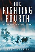 The Fighting Fourth : No 4 Commando at War 1940-45.