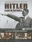 Hitler : a life in pictures : the official Third Reich publication