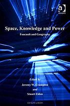 Space, knowledge and power : Foucault and geography