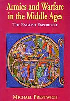 Armies and warfare in the Middle Ages : the English experience.