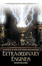 Extraordinary engines : the definitive steampunk anthology