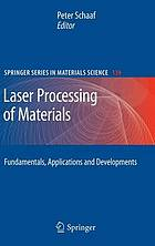 Laser processing of materials : fundamentals, applications and developments