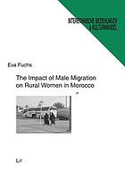 The impact of male migration on rural women in Morocco : a case study on gender and migration