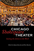 Chicago Shakespeare Theater : suiting the action to the word