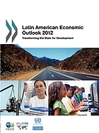 Latin American Economic Outlook 2012 : Transforming the State for Development.