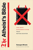 The atheist's Bible : the most dangerous book that never existed