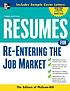 Resumes for re-entering the job market by  McGraw-Hill Companies.