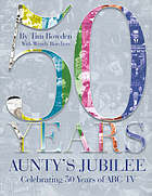 50 years : aunty's jubilee : celebrating 50 years of ABC-TV