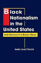 Black nationalism in the United States : from Malcolm X to Barack Obama