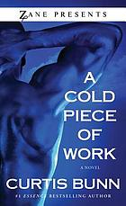 A cold piece of work : a novel