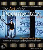 The art of the documentary : ten conversations with leading directors, cinematographers, editors, and producers
