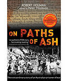 On paths of ash : the extraordinary story of an Australian prisoner of war