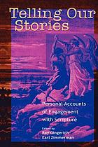 Telling our stories : personal accounts of engagements with scripture