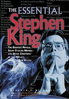 The essential Stephen King : a ranking of the greatest novels, short stories, movies, and other creations of the world's most popular writer