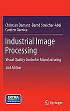 Industrial Image Processing : Visual Quality Control in Manufacturing