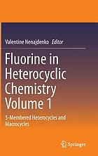 Fluorine in heterocyclic chemistry. Volume 1, 5-membered heterocycles and macrocycles