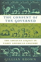 The consent of the governed : the Lockean legacy in early American culture
